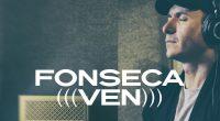 20.Fonseca – Ven (Video Oficial) | Agustín