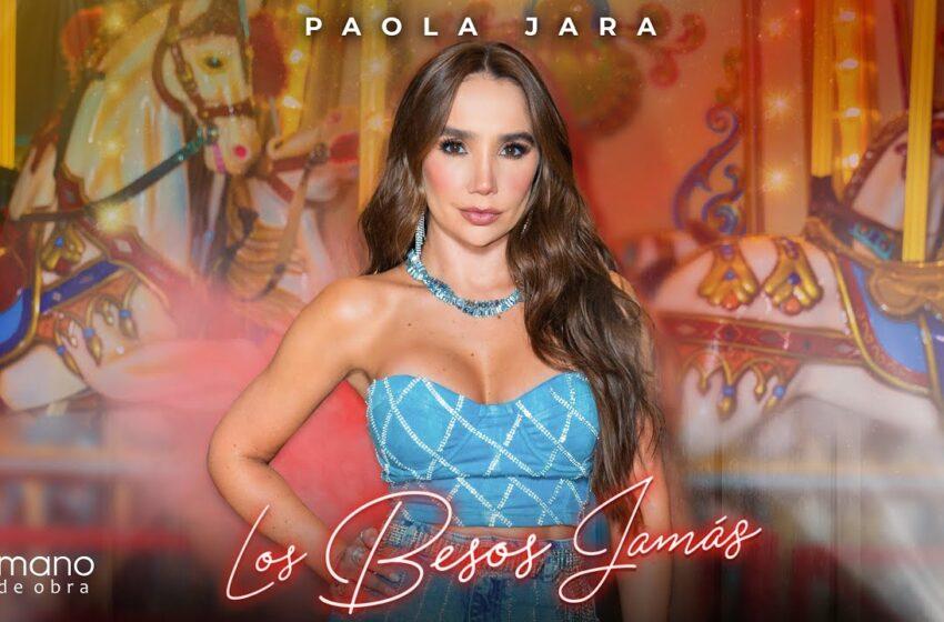 Paola Jara – Los Besos Jamás l Video Oficial